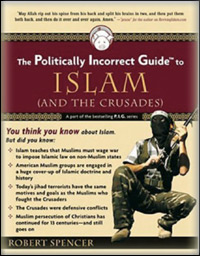 Robert Spencer - The Politically Incorrect Guide to Islam