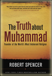Robert Spencer - The Truth about Muhammad